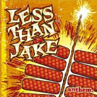 Less Than Jake – Anthem (2003, Sire Records)