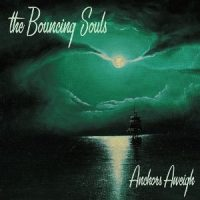 The Bouncing Souls – Anchors Aweigh (2003, Epitaph Records)