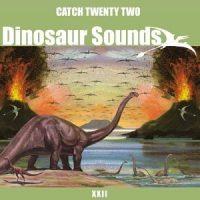 Catch 22 – Dinosaur Sounds (2003, Victory Records)