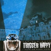 The Almighty Trigger Happy – I Hate Us Even More (1999/2004, Bad Taste Records)