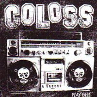 Coloss – Play Fast (2004, Valium Records)