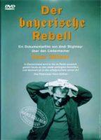 Der bayerische Rebell (D 2004)
