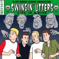 Swingin' Utters – Live in a Dive (2004, Fat Wreck)