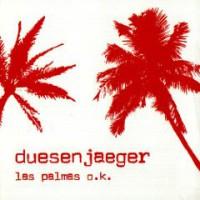 Duesenjaeger – Las Palmas O.K. (2004, Go Kart Records)