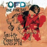 One Fine Day – Faster than the World (2004, Rockhit Records)