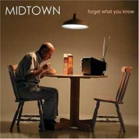 Midtown – Forget What You Know (2004, Columbia)