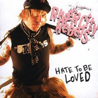 River City Rebels – Hate to be Loved (2004, Victory Records)