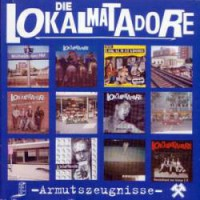 Die Lokalmatadore – Armutszeugnisse (2004, Teenage Rebel Records)