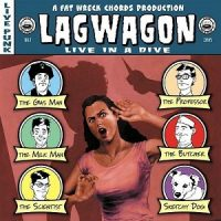 Lagwagon – Live in a Dive (2005, Fat Wreck)