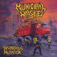 Municipal Waste – Hazardous Mutation (2005, Earache Records)