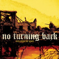 No Turning Back – Rise From the Ashes (2005, Reflections Records)