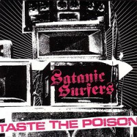Satanic Surfers – Taste the Poison (2005, Bad Taste Records)