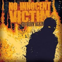 No Innocent Victim – To Burn Again (2005, Facedown Records)