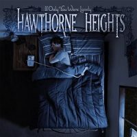 Hawthorne Heights – If Only You Were Lonely (2006, Victory Records)