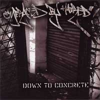 Embraced By Hatred – Down to Concrete (2005, Filled With Hate Records)