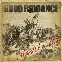 Good Riddance – My Republic (2006, Fat Wreck)