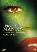 Praying Mantis – Die Gottesanbeterin (BE 2003)