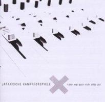 Japanische Kampfhörspiele – Früher war auch nicht alles gut (2006, Bastardized Recordings)