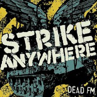Strike Anywhere – Dead FM (2006, Fat Wreck)
