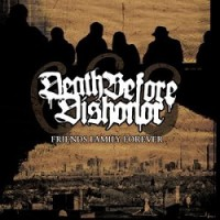 Death Before Dishonor – Friends Family Forever (2005/2006, Bridge Nine Records)