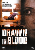 Drawn in Blood (D 2006)