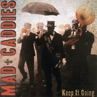 Mad Caddies – Keep It Going (2007, Fat Wreck)