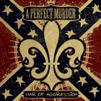 A Perfect Murder – War of Aggression (2007, Victory Records)