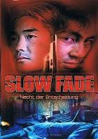 Slow Fade (HK 1999)