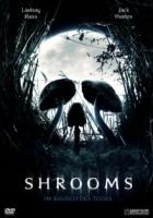 Shrooms – Im Rausch des Todes (IRL/GB/DK 2007)