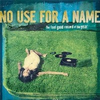 No Use For a Name – The Feel Good Record of the Year (2008, Fat Wreck)