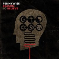 Pennywise – Reason to Believe (2008, MySpace Records/Epitaph Records)