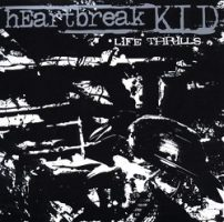 Heartbreak Kid – Life Thrills (2008, Swell Creek Records)