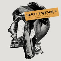 Disco Ensemble – Magic Discoveries (2008, Fullsteam Records/Universal)