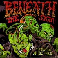 Beneath the Sky – The Day the Music Died (2008, Victory Records)