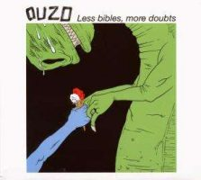 Ouzo – Less Bibles, More Doubts (2008, Fond of Life Records)