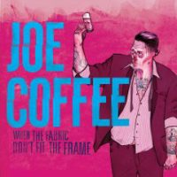 Joe Coffee – When the Fabric Don't Fit the Frame (2009, I Scream Records)