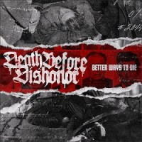 Death Before Dishonor – Better Ways to Die (2009, Bridge Nine Records)