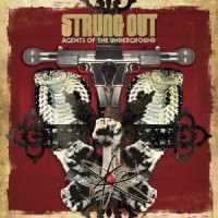 Strung Out – Agents of the Underground (2009, Fat Wreck)