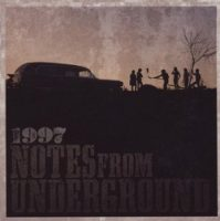 1997 – Notes From Underground (2009, Victory Records)
