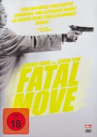 Fatal Move (HK 2008)