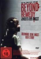 Beyond Remedy – Jenseits der Angst (D 2009)