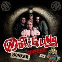 Nötigung – Bunker Sinfonie…in Arschvoll! (2010, Impact Records)