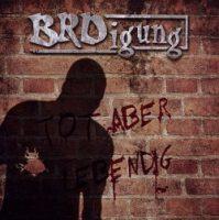 BRDigung – Tot aber lebendig (2010, Rookies & Kings)
