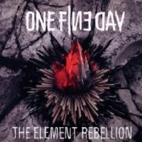 One Fine Day – The Element Rebellion (2010, Ferryhouse Productions)