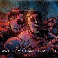 War From a Harlots Mouth – MMX (2010, Lifeforce Records)