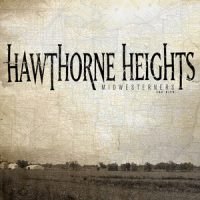 Hawthorne Heights – Midwesterners: The Hits (2010, Victory Records)