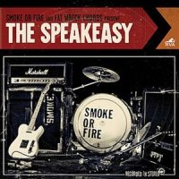 Smoke or Fire – The Speakeasy (2010, Fat Wreck)