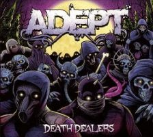 Adept – Death Dealers (2011, Panic & Action)