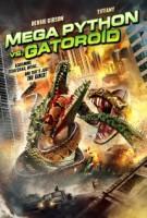Mega Python vs. Gatoroid (USA 2011)