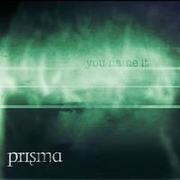 Prisma – You Name It (2012, Loudville)
